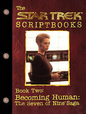 Becoming Human: The Seven of Nine Saga: Script Book #2: Book 2: Becoming Human by Various (Paperback, 1998)