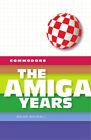 Commodore: The Amiga Years