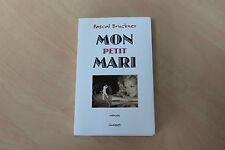 AFFAIRE : Mon Petit Mari - Pascal Bruckner Pas cher et rare à ce prix !!!