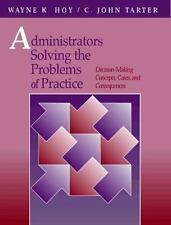 Administrators Solving The Problems of Practice: Decision-Making Concepts