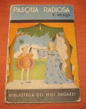 """Libri/Riviste/Giornali/Narrativa """" PASQUA RADIOSA """" E.De Cys / 1938"""
