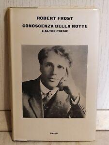 Conoscenza Della Notte E Altre Poesie Robert Frost Prima Edizione Einaudi 1965 t