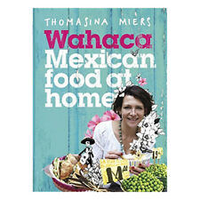 Wahaca  Mexican Food at Home By Thomasina Miers New Hardcover 9781444722390
