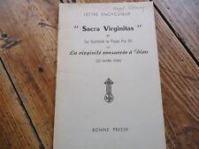 RELIGION - LETTRE ENCYCLIQUE SACRA VIRGINITAS VIRGINITE CONSACREE A DIEU-PIE XII