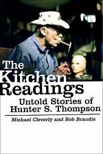 The Kitchen Readings : Untold Stories of Hunter S. Thompson by Michael...