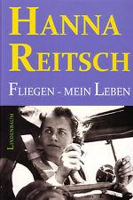 Fliegen - Mein Leben, Hanna Reitsch, Flugkapitän, Luftfahrtgeschichte  (2013)
