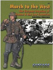 6517 March to the West: The German Invasion of France & the Low Countries By G.R