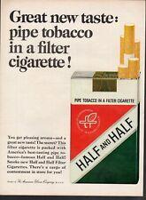 Vintage print ad Tobacco Cigarettes Half and Half Pipe Tobacco in a filter 1965