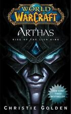 Arthas : Rise of the Lich King by Christie Golden (2010, PB)