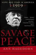 Savage Peace: Hope and Fear in America, 1919: By Hagedorn, Ann
