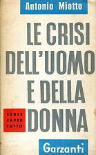 Antonio Miotto = LE CRISI DELL'UOMO E DELLA DONNA