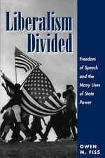 Liberalism Divided: Freedom of Speech and the Many Uses of State Power (Paperbac