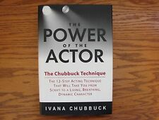 AUTOGRAPHED COPY THE POWER OF THE ACTOR THE CHUBBUCK TECHNIQUE BY IVANA CHUBBUCK