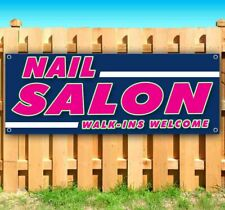 Nail Salon Walk Ins Welcome Advertising Vinyl Banner Flag Sign Many Sizes