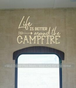 CAMPER WALL STICKERS LIFE IS BETTER AROUND THE CAMPFIRE RV DECOR QUOTE DECALS
