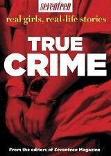 Seventeen Real Girls, Real-Life Stories: True Crime-ExLibrary