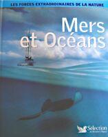 ++MERS & OCEANS forces extraordinaires de la nature 2007 READER'S DIGEST NEUF++