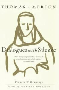 Dialogues with Silence : Prayers and Drawings by Thomas Merton