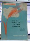 """LIBRO SUSSIDIARIO""""LA SPIGA ROSSA"""" PER LA CLASSE IV ANNO 1947"""