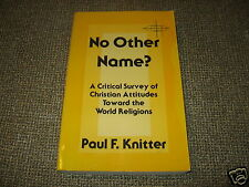 Rare - No Other Name? By Paul F. Knitter - Survey Of Christian Attitudes