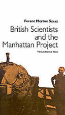 British Scientists and the Manhattan Project: The Los Alamos Years, NA, NA, Used