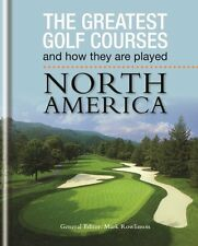 The Greatest Golf Courses and How They Are Played: