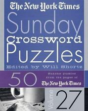 The New York Times Sunday Crossword Puzzles Vol. 27 by New York Times Staff...