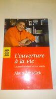 Alain Amselek - L'ouverture à la vie : La psychanalyse au XXIe siècle