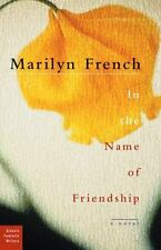 In the Name of Friendship: A Novel (Classic Feminist Writers) French, Marilyn P
