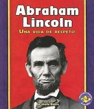 Abraham Lincoln: Una Vida de Respeto (Libros Para Avanzar-Biografias (Pull Ahead