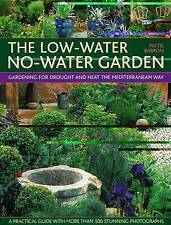 The Low-Water No-Water Garden: Gardening for Drought and Heat the-ExLibrary