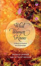 What Women Know, Michelle Jackson, Dr Juliet Bressan, Very Good