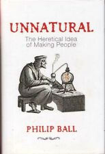 Unnatural The Heretical Idea of Making People BOOK Science HC