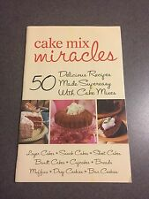 Cake Mix Miracles 50 Delicious Recipes Made Easy Cookbook 2003 Color Paperback
