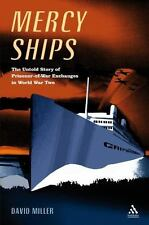 Mercy Ships: The Untold Story of Prisoner-of-War Exchanges in World Wa-ExLibrary