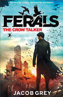 (Very Good)-The Crow Talker (Ferals, Book 1) (Paperback)-Grey, Jacob-0007578520