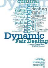 Dynamic Fair Dealing Creating Canadian Culture Online 9781442614413