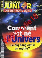 Science et vie junior hs n°44 du 04/2001 Comment est né l'Univers Astrophysique