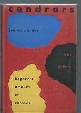 (29223) - CENDRARS Blaise; Jeunes années; Une guerre; Bagarres, amours et chasse