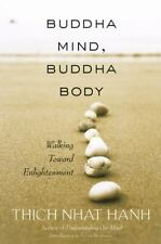 Buddha Mind, Buddha Body : Walking Toward Enlightenment by Thich Nhat Hanh...