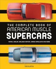 Complete Book of American Muscle Supercars : Yenko, Shelby, Baldwin Motion, G...