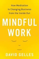 Mindful Work: How Meditation Is Changing Business from the Inside Out, Good Book