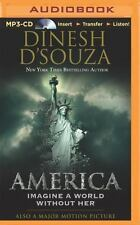 America: Imagine a World Without Her, D'Souza, Dinesh, New Book