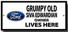 GRUMPY OLD FORD SIVA & MG TF115 OWNER LIVES HERE PLACA METÁLICA ACABADO LACADO