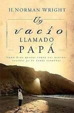 Un vacio llamado papa by H. Norman Wright (Paperback, 2006)