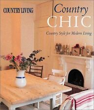 Country Living Country Chic: Country Style for Modern Living by Liz Bauwens, Ale