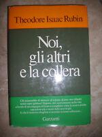 THEODORE ISAAC RUBIN - NOI,GLI ALTRI E LA COLLERA - ED:GARZANTI - ANNO:1972 (QM)