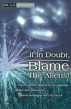 If In Doubt, Blame The Aliens!: A new scientific analysis of UFO sightings, alle