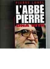 Pierre lunel l Abbe Pierre una vita piemme