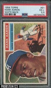 1956 Topps #31 Hank Aaron Milwaukee Braves HOF White Back PSA 5.5 EX+
